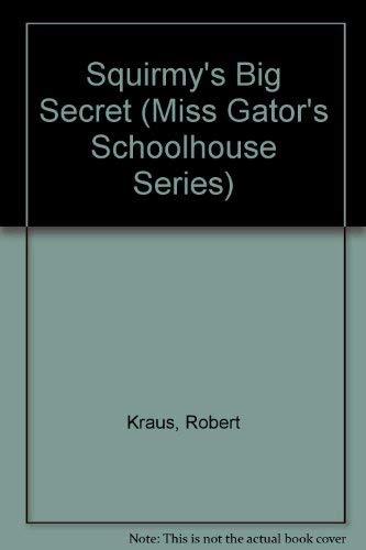 Squirmy's Big Secret: Kraus, Robert, Aruego,