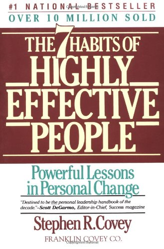 The Seven Habits of Highly Effective People: Stephen R. Covey
