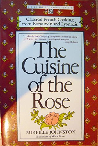 The Cuisine of the Rose: Classical French Cooking from Burgundy and Lyonnais