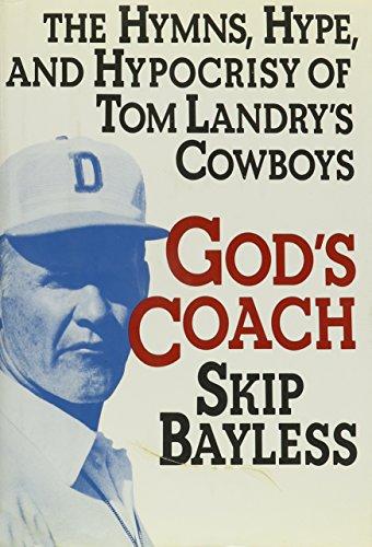 9780671708962: God's Coach: The Hymns, Hype, and Hypocrisy of Tom Landry's Cowboys