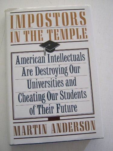 Impostors in the Temple: The Decline of the American University: Anderson, Martin