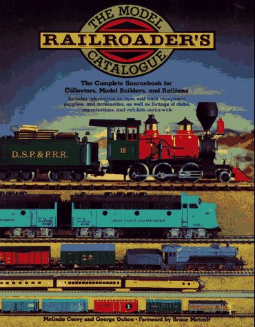 Model Railroader's Catalogue: The Complete Sourcebook for Collectors, Model Builders, and Rail Fans (0671709496) by Melinda Corey; George Ochoa