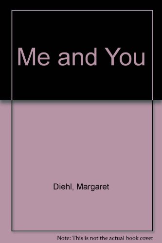 Me and You: Diehl, Margaret