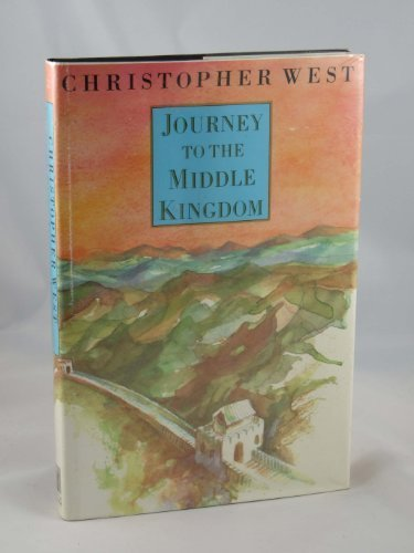 Journey to the Middle Kingdom (0671710435) by West, Christopher