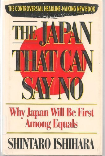 9780671710712: The Japan That Can Say No: Why Japan Will Be First Among Equals