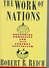 9780671710811: The Work of Nations: Preparing Ourselves for 21st Century Capitalism