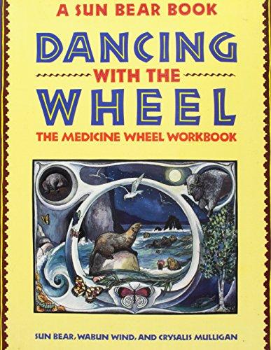 9780671711061: Dancing with the Wheel: Medicine Wheel Workbook