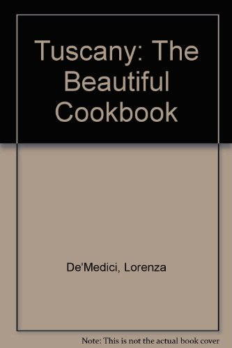 9780671711528: Tuscany: The Beautiful Cookbook
