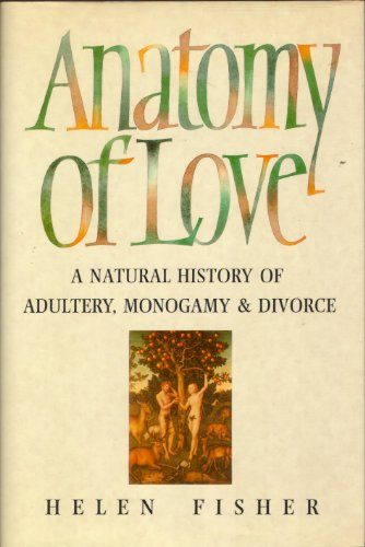 9780671711641: Anatomy of Love: Natural History of Monogamy, Adultery and Divorce