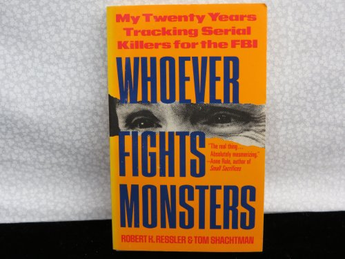 9780671711733: Whoever Fights Monsters: Brilliant FBI Detective's Career-long War Against Serial Killers