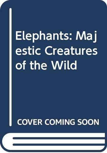 9780671711740: Elephants: Majestic Creatures of the Wild