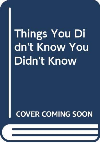 9780671711757: Things You Didn't Know You Didn't Know