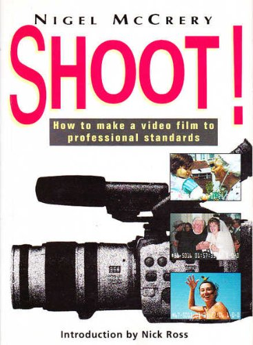 9780671711832: Shoot! How to Make a Video Film to Professional Standards