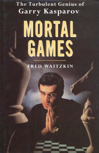 9780671711993: Mortal Games: Turbulent Genius of Garry Kasparov