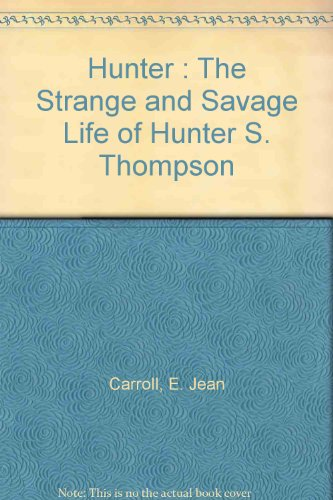 9780671712051: Hunter: Strange and Savage Life of Hunter S. Thompson