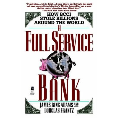 9780671712167: A Full Service Bank: How BCCI Stole Billions Around the World