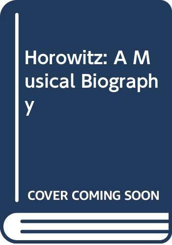 9780671712235: Horowitz: A Musical Biography