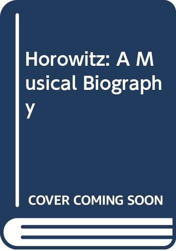 Horowitz: A Musical Biography (0671712233) by Schonberg, Harold C.