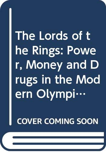 9780671712259: The Lords of the Rings: Power, Money and Drugs in the Modern Olympics