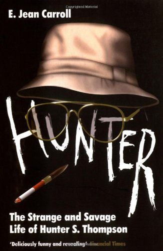 Hunter: The Strange and Savage Life of: E. Jean Carroll,Hunter