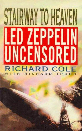 9780671712327: 'STAIRWAY TO HEAVEN: ''LED ZEPPELIN'' UNCENSORED'