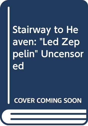 "9780671712334: Stairway to Heaven: ""Led Zeppelin"" Uncensored"