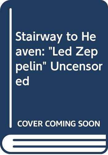 "9780671712334: Stairway to Heaven: "" Led Zeppelin "" Uncensored"