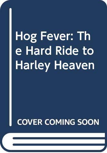 9780671712440: Hog Fever: The Hard Ride to Harley Heaven
