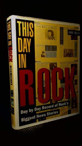 9780671712846: This Day in Rock: Day by Day Record of Rock's Biggest News Stories
