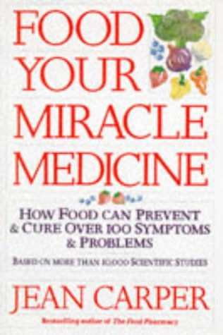9780671713355: Food: Your Miracle Medicine - How Food Can Prevent and Treat Over 100 Symptoms and Problems