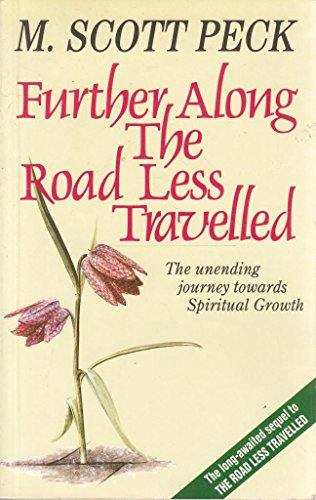 9780671713560: Further Along the Road Less Travelled: The Unending Journey Towards Spiritual Growth
