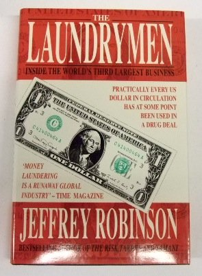 The Laundrymen: Inside the World's Third Largest: Jeffrey Robinson