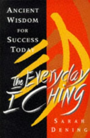 9780671713621: The Everyday I Ching: Solving Problems the Chinese Way