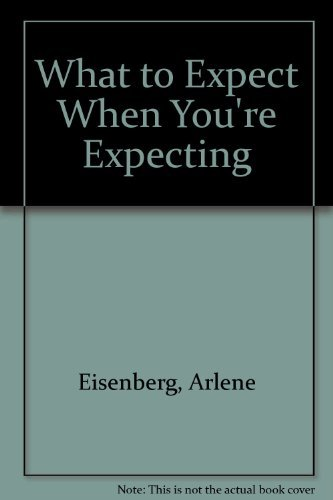 9780671715441: What to Expect When You're Expecting