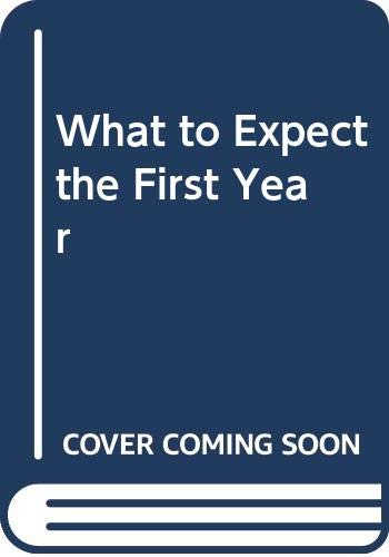 9780671715458: What to Expect the First Year