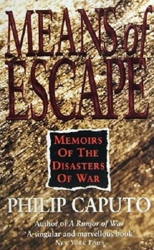 Means of Escape: Caputo, Philip