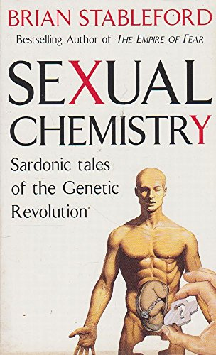 Sexual Chemistry: Sardonic Tales of the Genetic Revolution (0671715593) by Brian Stableford
