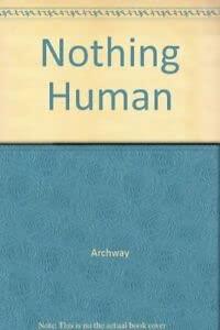 9780671715601: Nothing Human