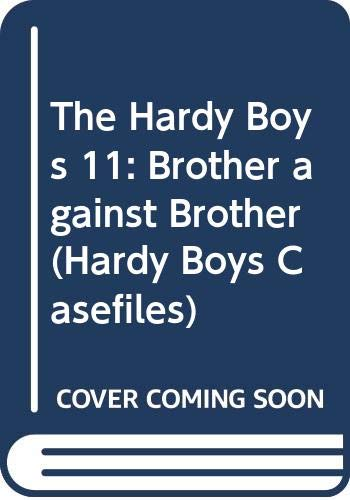 9780671716011: Brother Against Brother (The Hardy Boys Casefiles, Case 11)