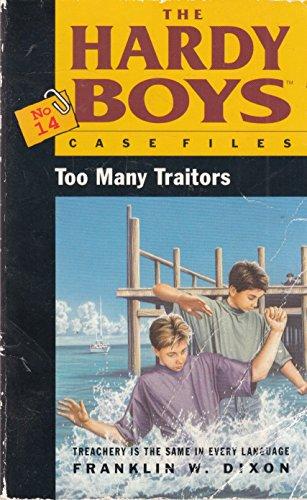 9780671716042: Too Many Traitors (Hardy Boys Casefiles)