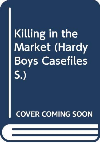 9780671716080: Killing in the Market (Hardy Boys Casefiles)