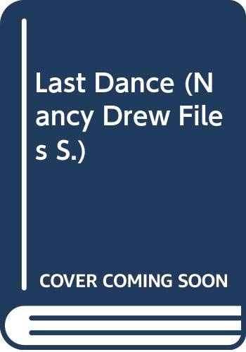 9780671716530: Last Dance (Nancy Drew Files)
