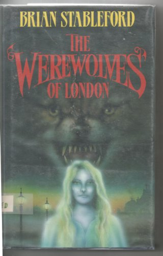 THE WEREWOLVES OF LONDON: Stableford, Brian M.