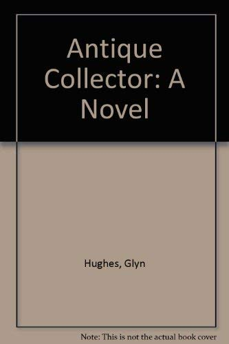 9780671717162: The Antique Collector