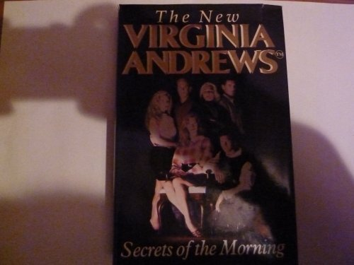 9780671717414: Secrets of the Morning (The New Virginia Andrews)