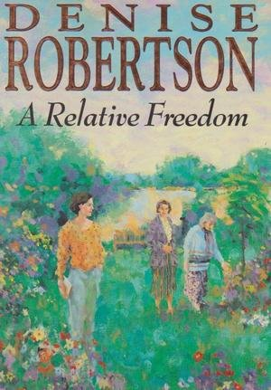 A Relative Freedom (9780671718619) by Denise Robertson