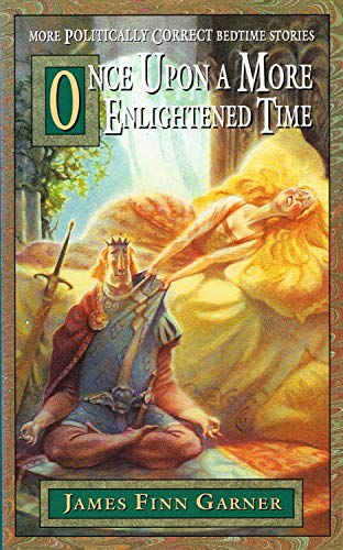 9780671719678: Once Upon a More Enlightened Time: More Politically Correct Bedtime Stories