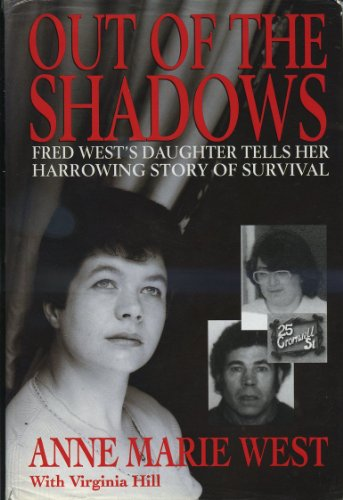 9780671719685: Out of the Shadows: Fred West's Daughter Tells Her Harrowing Story of Survival