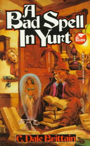 A Bad Spell In Yurt: Brittain, C. Dale