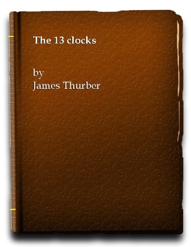9780671721008: The 13 Clocks